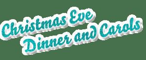 Christmas Eve dinner and carols
