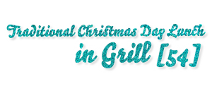 Traditional Christmas Day Lunch in Grill 54